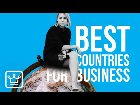 10 BEST Countries To Start A BUSINESS