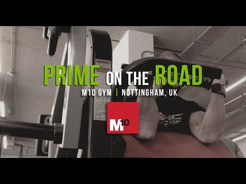 PRIME ON THE ROAD - Episode 6 - M10 Gym | Nottingham, UK