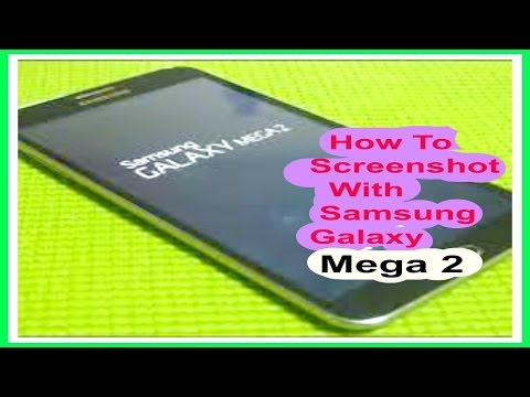 How To Screenshot With Samsung Galaxy Mega 2