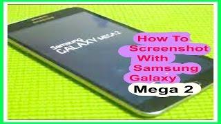 How To Screenshot With Samsung Galaxy Mega 2