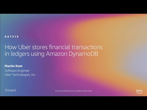 AWS re:Invent 2019: How Uber stores financial transactions in ledgers using Amazon DynamoDB (DAT319)