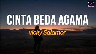 Download lagu Cinta Beda Agama Vicky Salamor LIRIK ARTI INDONESIA