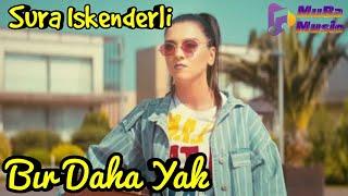 Sura Iskenderli - Bir Daha Yak (Lyrics) Resimi
