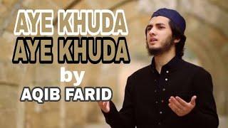 """Gambar cover """"Aye Khuda Aye Khuda""""Beautiful Hamd By Aquib Farid / ISLAMIC naat OFFICIAL."""