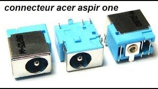 acer aspir one  problème de connecteur  بطريقة سهلة connecteur  حل مشكلة