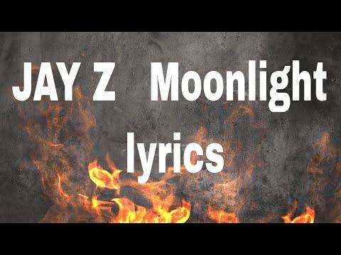 JAY Z   Moonlight lyrics