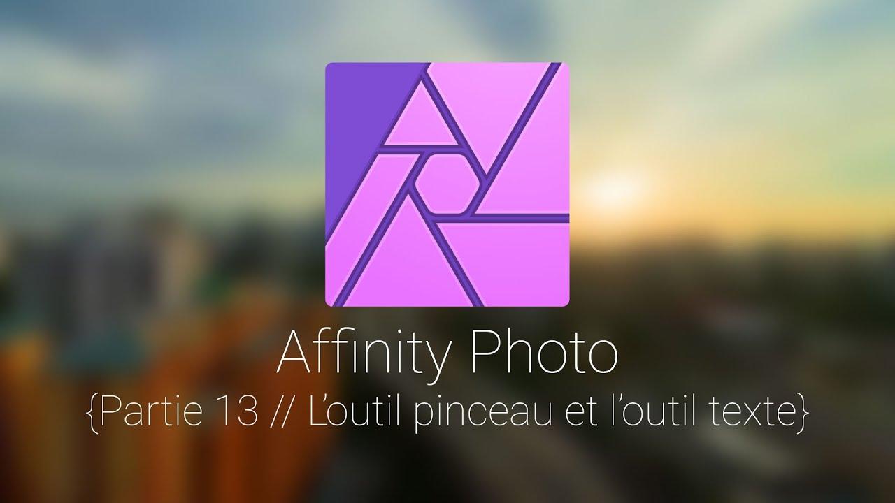 Affinity Photo: Tuto 13, l'outil pinceau et l'outil texte