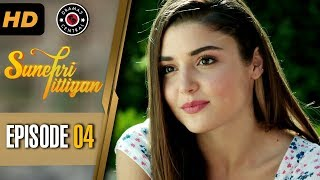 Sunehri Titliyan | Episode 4 | Turkish Drama | Hande Ercel | Dramas Central