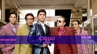 Ciguli - Sabır - [Neredesin Firuze © 2004 Kalan Müzik ]