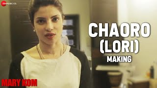 Download Hindi Video Songs - The Making of Chaoro (Lori) sung by Priyanka Chopra | Mary Kom | Shashi Suman