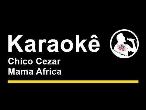 Chico Cezar   Mama Africa   Karaoke