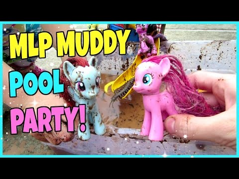 MY LITTLE PONY MUD POOL PARTY!