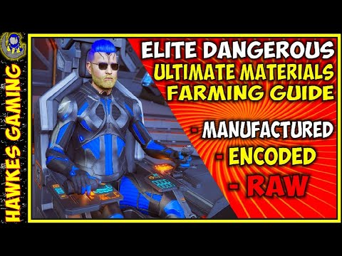 The Best Ways To Farm Rare Raw Manufactured And Encoded Materials In Elite Dangerous - Hawkes Gaming