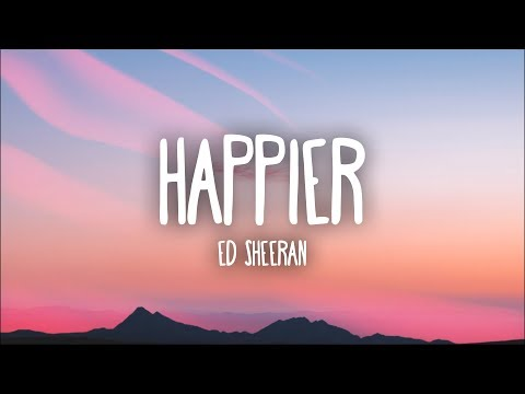 Mix - Ed Sheeran - Happier (Lyrics)