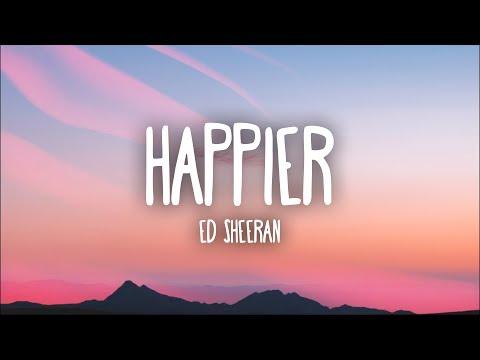 Ed Sheeran - Happier (Lyrics)