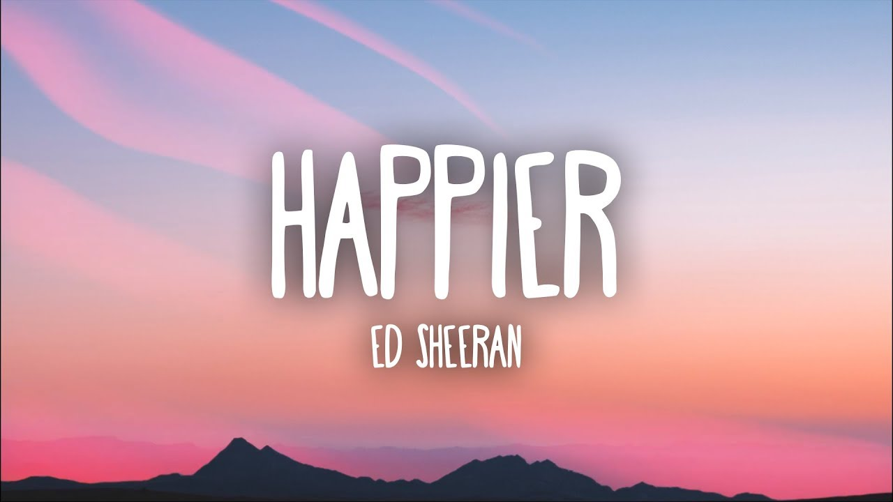 Ed Sheeran - Happier (Lyrics) #1