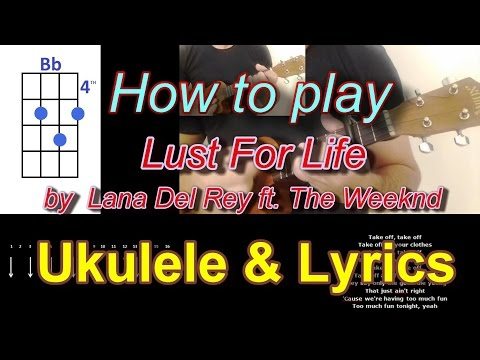 How To Play Lust For Life By Lana Del Rey Ft The Weeknd Ukulele Cover