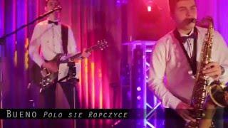 BUENO Zespół Muzyczny Rzeszów - Polka Polo sie Ropczyce NOWOŚĆ 2016!