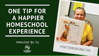 One Tip for a Happier Homeschool // Master Books Homeschool Teaching Tips