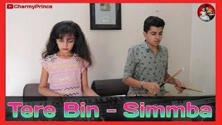 Tere Bin   Simmba   Instrumental by Charmy & Prince
