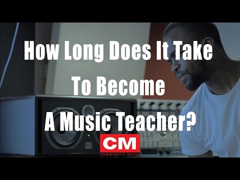 How Long Does It Take To Become A Music Teacher