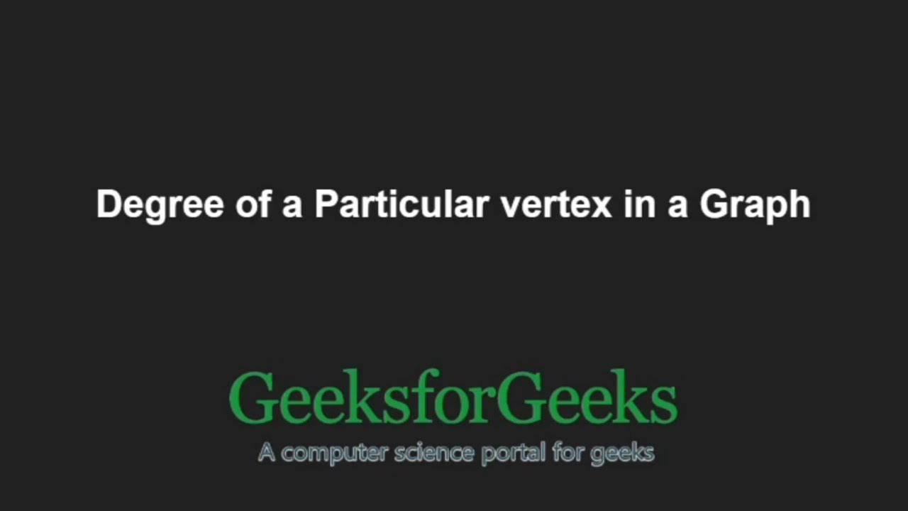 Find the Degree of a Particular vertex in a Graph | GeeksforGeeks