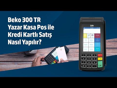 Beko 300TR YazarkasaPos ile Kredi Kartlı Satış Nasıl Yapılır