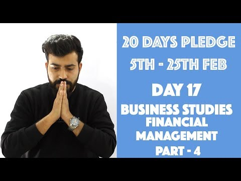 Financial Management - Part- 4 - The End - Class 12- Business Studies - C.B.S.E. - Commerce Baba