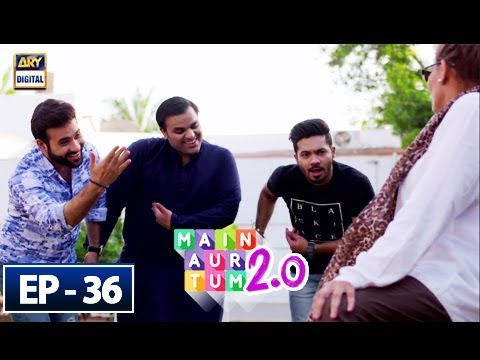 Main Aur Tum 2.0 - Episode 36 - 5th May 2018 - ARY Digital Drama