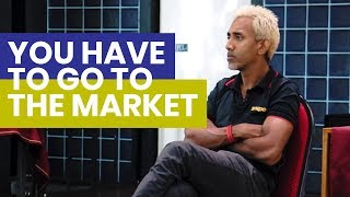 You have to go to the Market