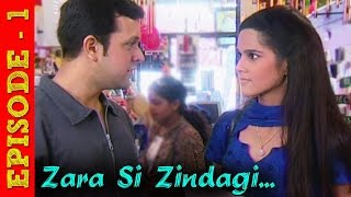Zara Si Zindagi - Hindi TV Serial - Full Episode 1