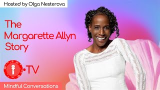 O•TV Mindful Conversations • The Margarette Allyn Story