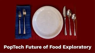 PopTech Future of Food Exploratory