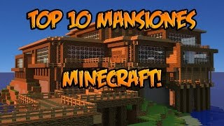 TOP 10 MANSIONES MINECRAFT! - ¡IMPRESIONANTE!