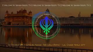 Dj Double SM || Satguru Nanak Teri Leela (Refix) || Lal Chand Yamla Jatt