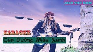 [KARAOKE] Con Đường Màu Xanh_Trịnh Nam Sơn_Cover By Jack Viet Nam