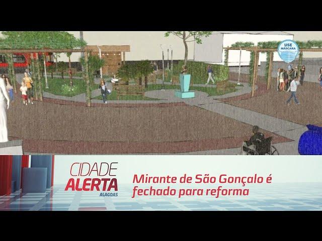 Mirante de São Gonçalo é fechado para reforma