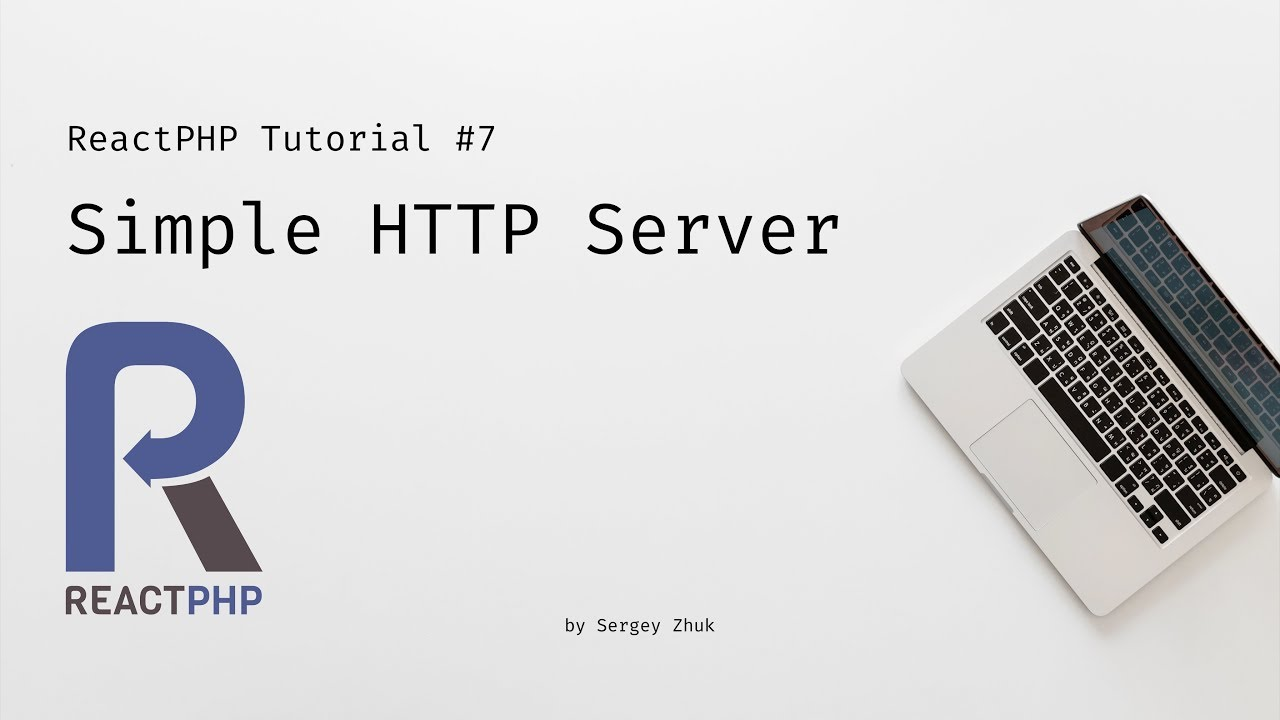 ReactPHP Tutorial #7: Simple HTTP Server