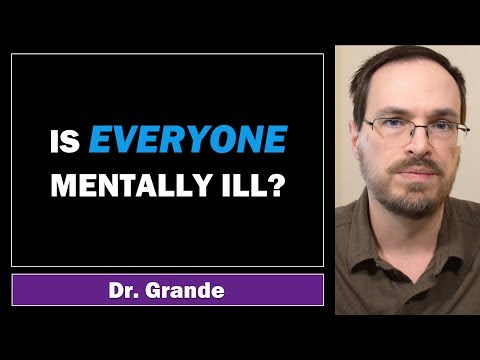 Is Everyone Mentally Ill?   Accurate Diagnosis or Overpathologizing?