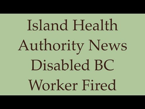 Island Health Authority|Island Health Authority News Disabled Worker Fired