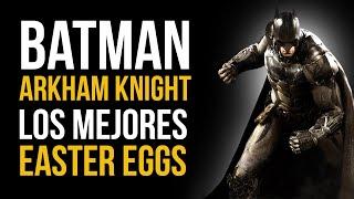 Batman: Arkham Knight - Los MEJORES EASTER EGGS del juego!