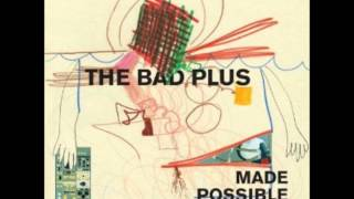 The Bad Plus - Seven Minute Mind