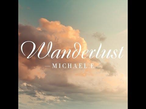 "La Nuit-Michael e from the ""Wanderlust"" album."