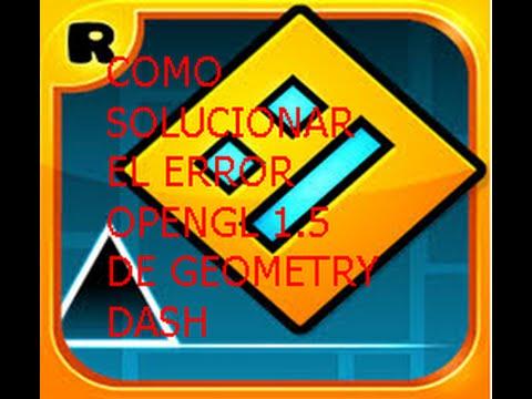 Como Arreglar El Error Opengl 1.5 Or Higher Is Requerid En Geometry Dash 2.01