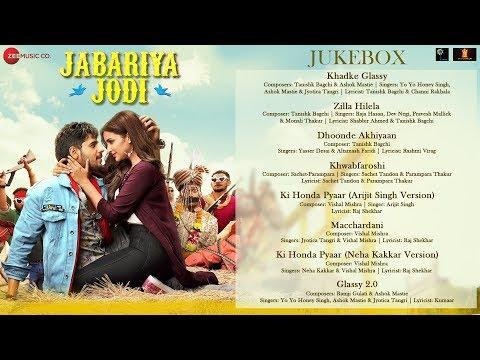 Jabariya Jodi  Movie Audio Jukebox  Starring Sidharth Malhotra & Parineeti Chopra