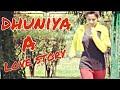Dhuniya song/Akhil/A Love Story//Four Baklols