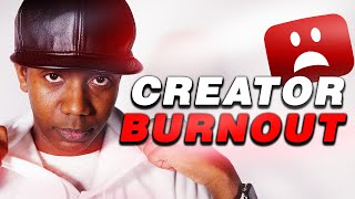 We Need To Talk About Creator Burnout And Why It's Getting Worse...