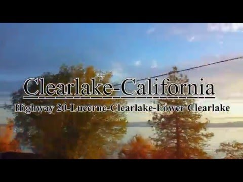 DRIVING CALIFORNIA-Highway 20-Clearlake-Lucerne-[TheZuell]