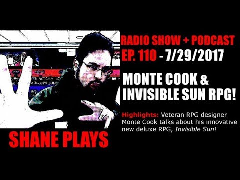 Monte Cook & Invisible Sun RPG!  -  Shane Plays Radio Ep. 110