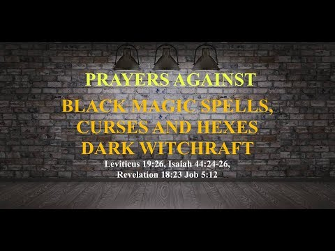 DAY 11: Prayers Against Black Magic Spells, Curses, And Dark Witchcraft ( Rev 18:23)